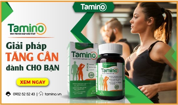 Viên uống tăng cân Tamino, luôn luôn là sự lựa chọn hoàn hảo dành cho người gầy